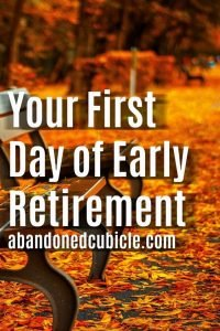 Your First Day of Early Retirement